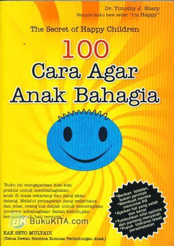 Cover Buku 100 Cara Agar Anak Bahagia - The Secret of Happy Children