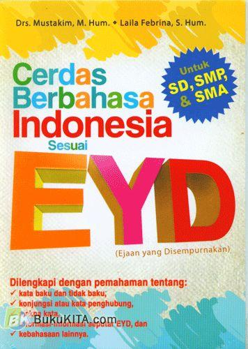 Cover Buku Cerdas Berbahasa Indonesia Sesuai EYD untuk SD, SMP, & SMA