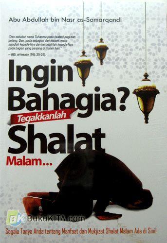Cover Buku Ingin Bahagia Tegakkanlah Shalat Malam