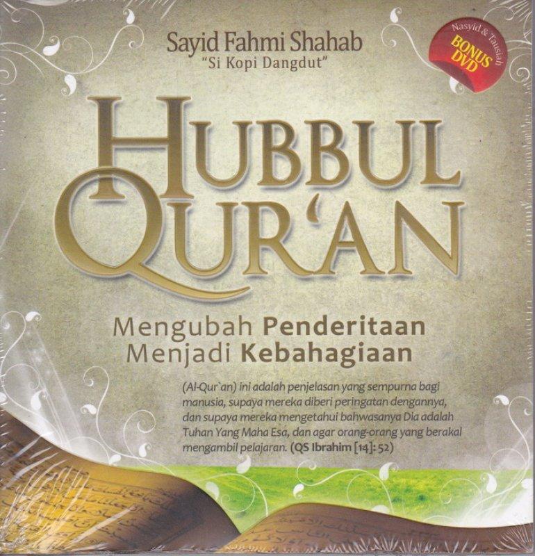 Cover Buku Hubbul Quran : Mengubah Penderitaan Menjadi Kebahagiaan (Disc 50%)