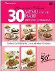 30 Menu untuk 30 Hari dengan 3 Citarasa untuk Usia 50+ Makan dan Pola Hidup Baik yang Membuat Kita Sehat