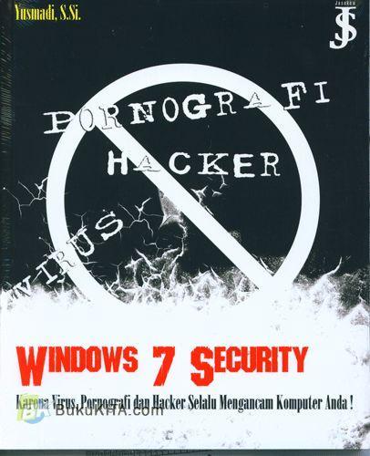Cover Buku Windows 7 Security : Karena Virus, Pornografi dan Hacker Selalu Mengancam Komputer Anda!