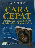Cara Cepat Membaca. Memahami & Menghapal Al-Quran