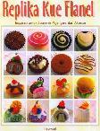 Replika Kue Flanel : Inspirasi untuk Souvenir, Pajangan, dan Aksesori Food Lovers