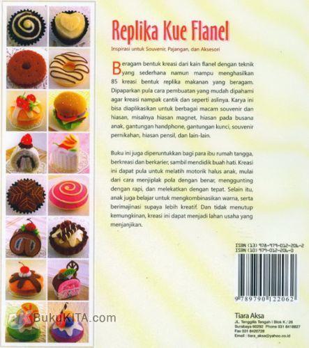 Cover Belakang Buku Replika Kue Flanel : Inspirasi untuk Souvenir, Pajangan, dan Aksesori Food Lovers