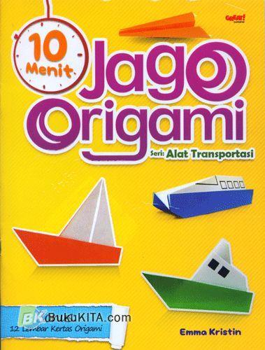 Cover Buku 10 Menit Jago Origami seri: Alat Transportasi