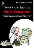 Dokter Bedah Spesialis Virus Komputer