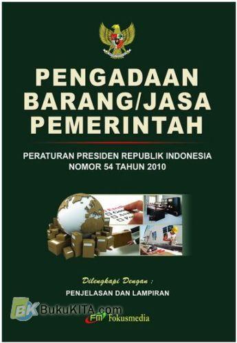 Cover Buku Pengadaan Barang/Jasa Pemerintah (Peraturan Presiden Republik Indonesia Nomor 54 Tahun 2010)