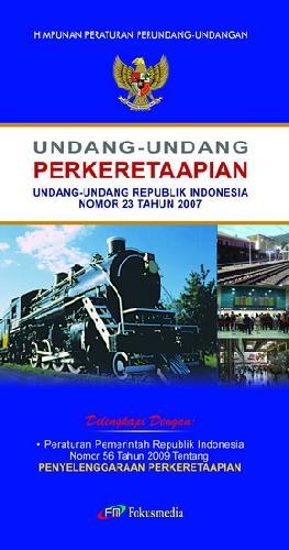 Cover Buku Undang-Undang Perkeretaapian (Undang-Undang Republik Indonesia Nomor 23 Tahun 2007)