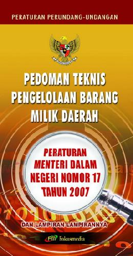 Cover Buku Pedoman Teknis Pengelolaan Barang Milik Daerah (Peraturan Menteri Dalam Negeri Nomor 17 Tahun 2007)