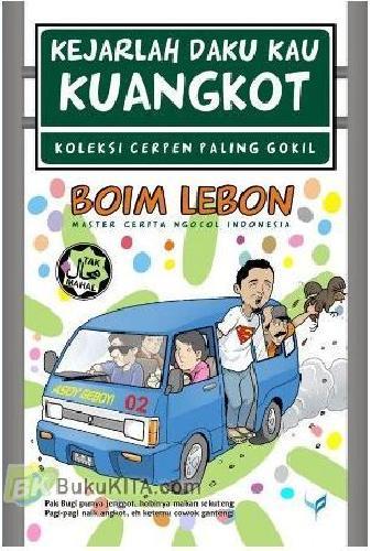 Cover Buku Kejarlah Daku Kau Kuangkot (Koleksi Cerpen Paling Gokil)