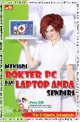 Menjadi Dokter PC dan Laptop Anda Sendiri