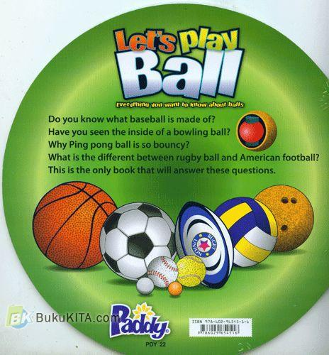 Cover Belakang Buku Let's Play Ball : Everything You Want To Know About Balls
