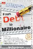 From Debt to Millionaire