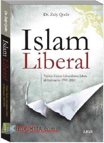 Cover Buku ISLAM LIBERAL : Varian-Varian Liberalisme Islam di Indonesia 1991-2002