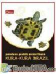 PANDUAN PRAKTIS MEMELIHARA KURA-KURA BRAZIL