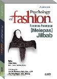 Psychology of Fashion : Fenomena Perempuan (Melepas) Jilbab