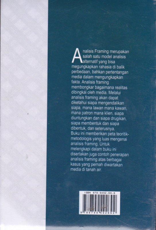 Cover Belakang Buku Analisis Framing ; Konstruksi, Ideologi, dan Politik Media (EK) (2007)