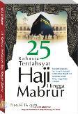 25 Rahasia Terdahsyat Haji Hingga Mabrur