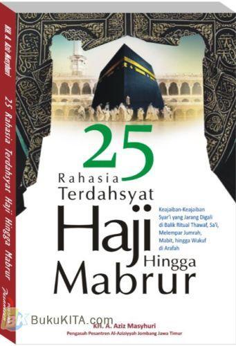 Cover Buku 25 Rahasia Terdahsyat Haji Hingga Mabrur