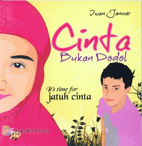 Cover Buku Cinta Bukan Dodol : Its time for Jatuh Cinta