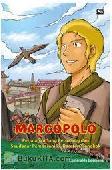 Marcopolo : Perjalanan Sang Petualang dan Saudagar Pemberani ke Daratan Tiongkok (Novel Grafis)