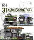 Seri Rumah Ide Spesial : 31 Desain Terbaik Hasil Lomba Desain Rumah Mungil Hijau + Konsep Perancangan