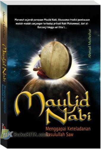 Cover Buku MAULID NABI : Menggapai Keteladanan Rasulullah Saw