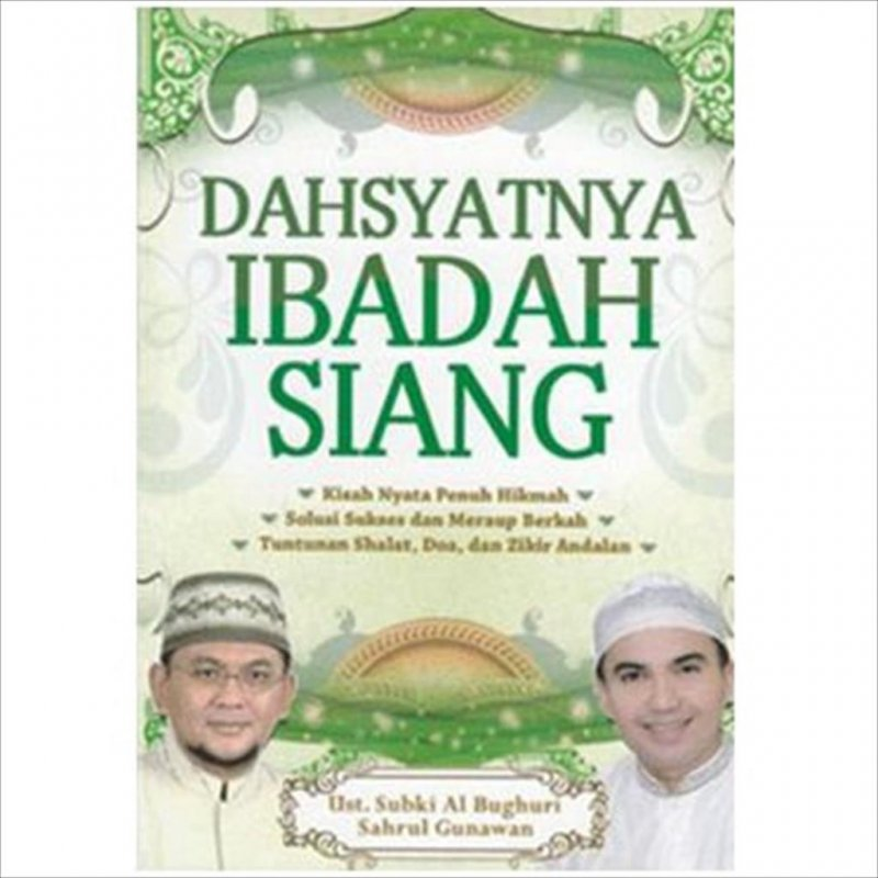 Cover Buku Dahsyatnya Ibadah Siang (Disc 50%)