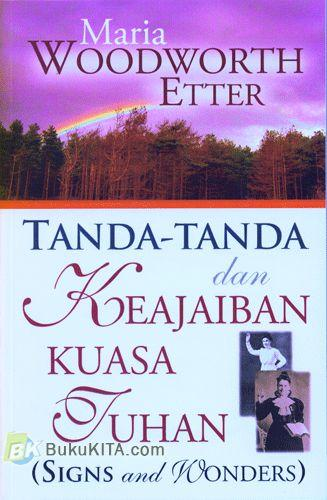 Cover Buku Tanda-Tanda dan Keajaiban Kuasa Tuhan (Signs and Wonders)