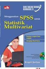 Seri Solusi Bisnis Berbasis TI Menggunakan SPSS untuk Statistik Multivariat