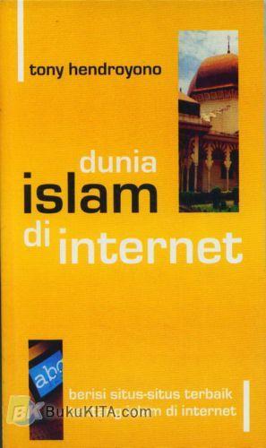 Cover Buku Dunia Islam di Internet : Berisi situ-situs terbaik tentang islam di internet