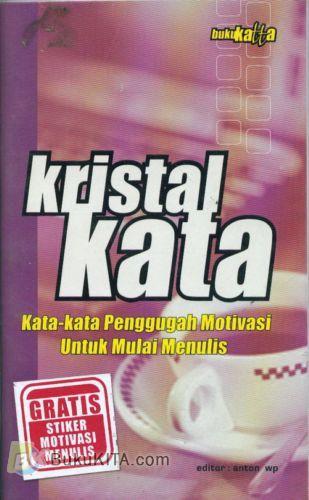 Cover Buku Kristal Kata : Kata-Kata Penggugah Motivasi Untuk Mulai Menulis