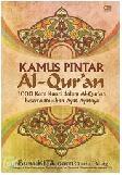 Kamus Pintar Al-Quran : 1000 Kata Kunci dalam Al-Quran beserta Rujukan Ayat-Ayatnya