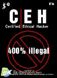 CEH (Certified Ethical Hacker) 400% Illegal