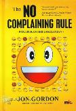 The NO COMPLAINING RULE - Peraturan Bebas Keluhan