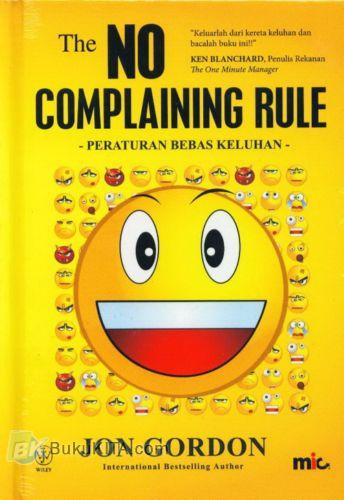 Cover Buku The NO COMPLAINING RULE - Peraturan Bebas Keluhan