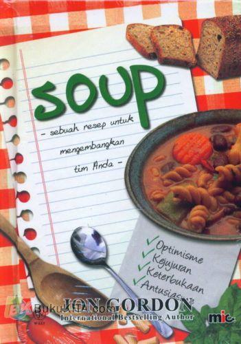 Cover Buku SOUP : Sebuah Resep Untuk Mengembangkan Tim Anda