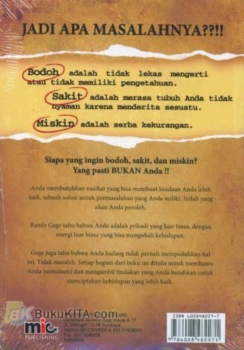 Cover Belakang Buku Why Youre Dumb Sick Broke? and How to Get Smart, Healthy and Rich