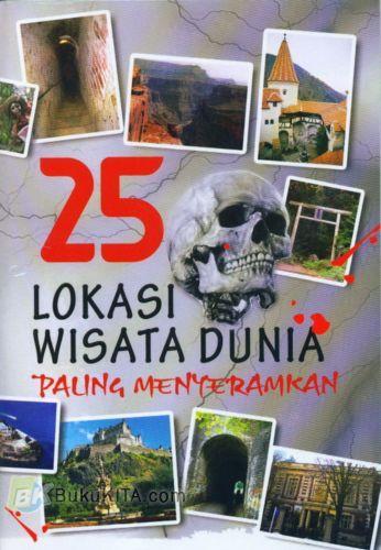 Cover Buku 25 Lokasi Wisata Dunia Paling Menyeramkan