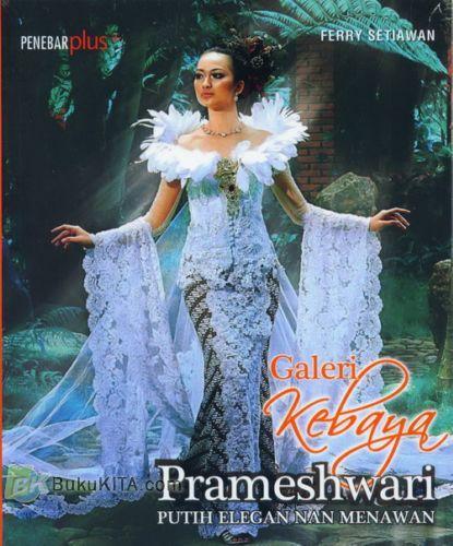 Cover Buku Galeri Kebaya Prameshwari (Putih Elegan Nan Menawan)