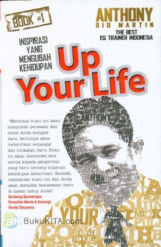 Cover Buku Up Your Life Up Your Success : Inspirasi Yang Mengubah Kehidupan #1