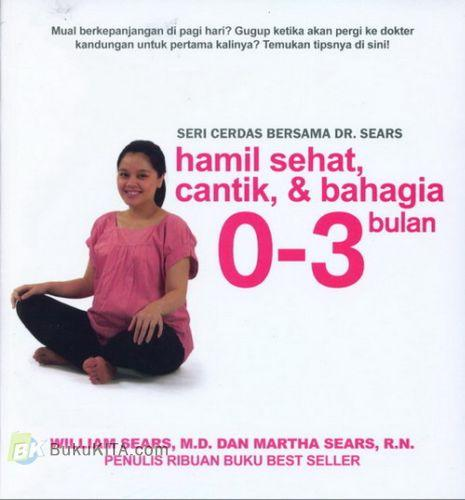 Cover Buku Seri Cerdas Bersama Dr. Sears : Hamil Sehat, Cantik & Bahagia 0-3 bulan