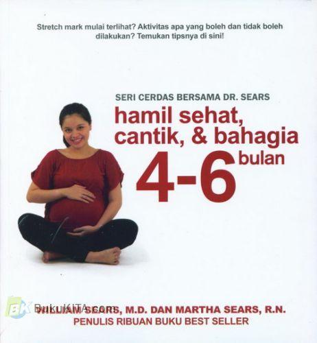 Cover Buku Seri Cerdas Bersama Dr. Sears : Hamil Sehat, Cantik & Bahagia 4-6 Bulan