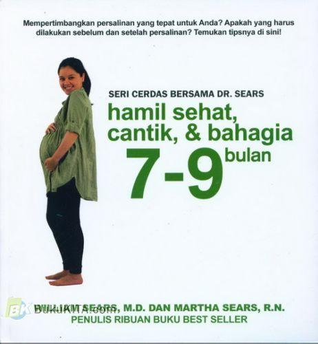 Cover Buku Seri Cerdas Bersama Dr. Sears : Hamil Sehat, Cantik, & Bahagia 7-9 Bulan