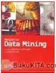 PENGANTAR DATA MINING - MENGGALI PENGETAHUAN DARI BONGKAHAN DATA
