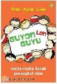 Guyon Lan Guyu : Cerita-cerita Kocak Penangkal Stres