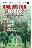 Unlimited Success : Bagaimana Meraih Kesuksesan dengan Lebih Mudah, Cepat, dan Membahagiakan