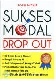 Sukses Modal Drop Out