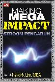 Making Mega Impact STROOM PENGARUH